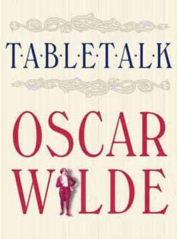 Table Talk Oscar Wilde