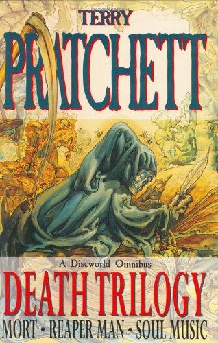 Death Trilogy: Mort / Reaper Man / Soul Music (Discworld #4, 11, 16)