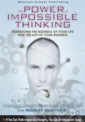 The Power of Impossible Thinking: Transform the Business of Your Life and the Life of Your Business [With CDROM] Pdf Book