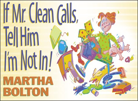 If Mr. Clean Calls, Tell Him I'm Not In!: A Look at Family Life by Bob Hope's Comedy Writer