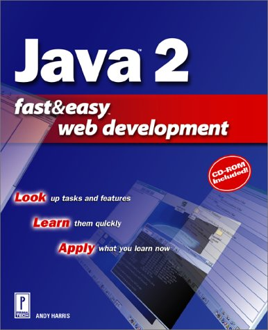 Java 2 Fast & Easy Web Development W/CD [With CDROM]