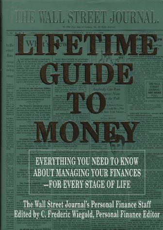 The Wall Street Journal Lifetime Guide to Money: Strategies for Managing Your Finances