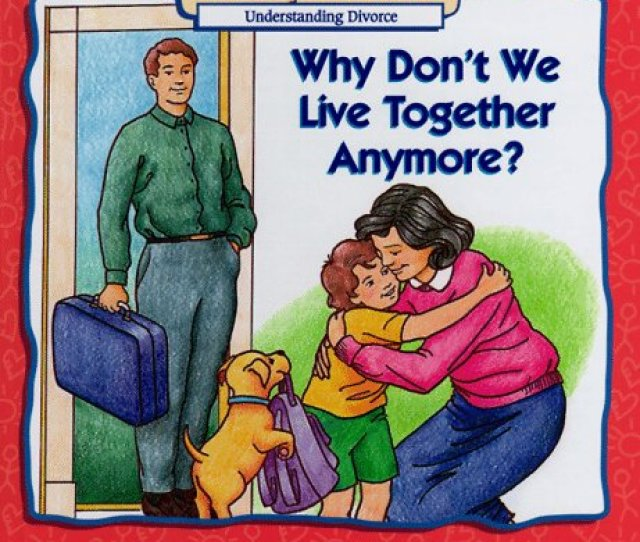 Why Dont We Live Together Anymore Understanding Divorce By Robin Prince Monroe