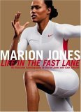Marion Jones: Life in the Fast Lane: An Illustrated Autobiography