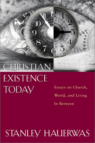 Christian Existence Today: Essays on Church, World, and Living in Between