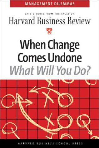 When Change Comes Undone