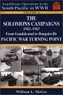 The Solomons Campaigns 1942-1943: From Guadalcanal to Bougainville, Pacific War Turning Point (Amphibious Operations in the South Pacific in WWII, Vol. 2)