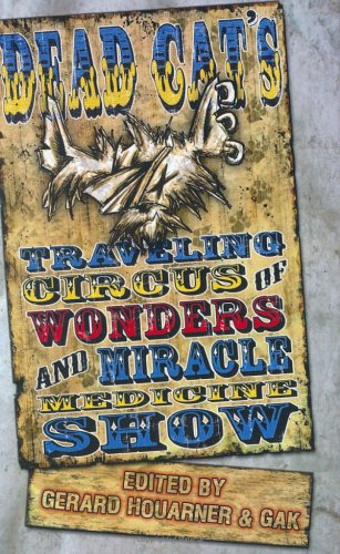 Dead Cat Traveling Circus of Wonders and Miracle Medicine Show