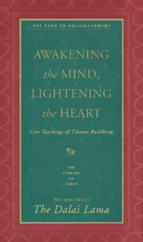 Awakening the Mind, Lightening the Heart: Core Teachings of Tibetan Buddhism