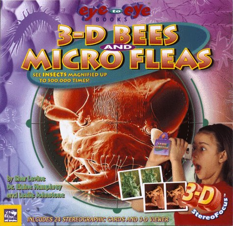 3-D Bees and Micro Fleas