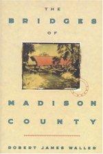 The bridges of Madison County (Robert James Waller)