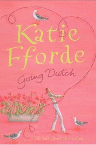 Going Dutch PDF Book by Katie Fforde PDF ePub