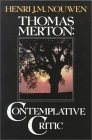 Thomas Merton, Contemplative Critic