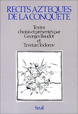 Recits Azteques De La Conquete