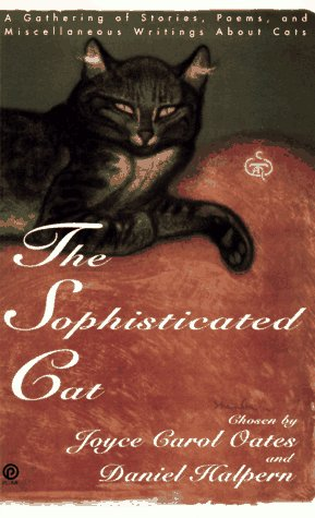 The Sophisticated Cat: A Gathering of Stories, Poems, and Miscellaneous Writings About Cats