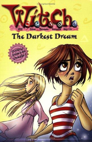 The Darkest Dream (W.I.T.C.H. Chapter Books, #17)