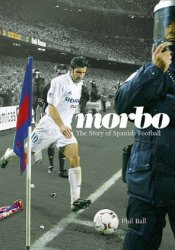 Morbo: The story of spanish football Pdf Book