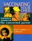 Vaccinating Your Child: Questions and Answers for the Concerned Parent