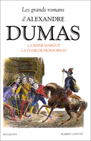 La reine Margot / La dame de Monsoreau
