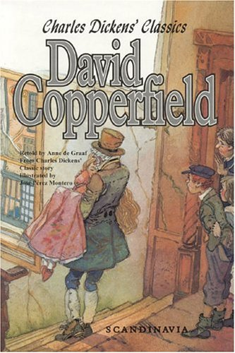 David Copperfield: Charles Dickens' Classics