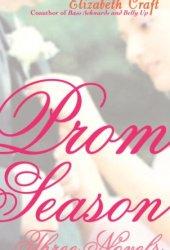 Prom Season: Three Novels
