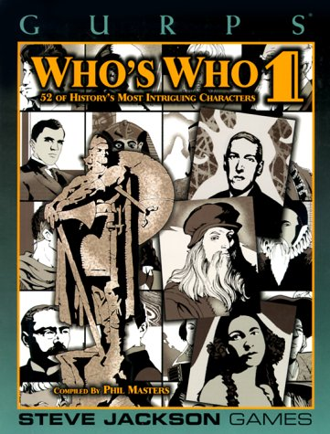 GURPS Who's Who 1: 52 of History's Most Intriguing Characters