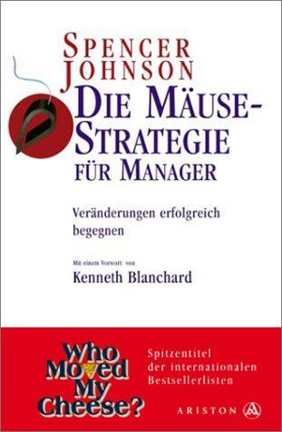 Die Mäuse Strategie für Manager: Veränderungen erfolgreich begegnen