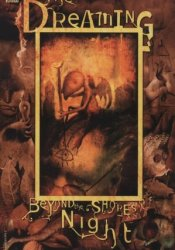 The Dreaming: Beyond the Shores of Night Pdf Book