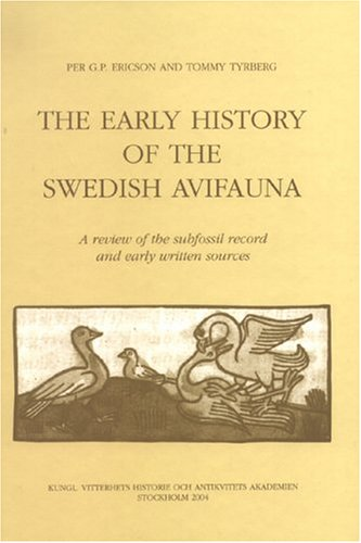 The Early History of the Swedish Avifauna: A Review of the Subfossil Record and Early Written Sources