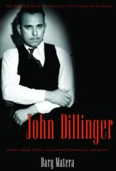 John Dillinger: The Life and Death of America's First Celebrity Criminal Pdf Book