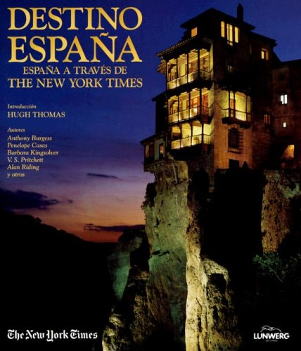 Destino Espana: Espana a Travez de The New York Times