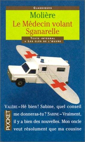Le Médecin Volant / Sganarelle