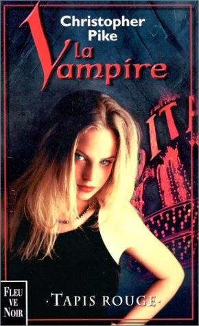 Tapis rouge (La vampire, #3)