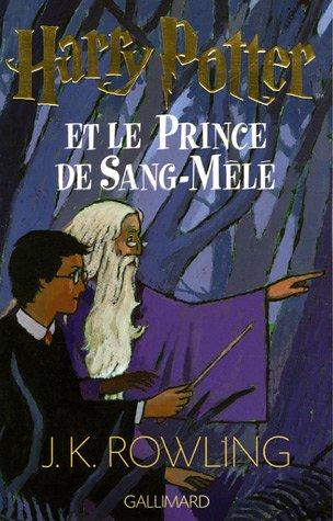 Harry Potter et le Prince de Sang-Mêlé (Harry Potter, #6)
