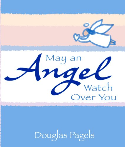May an Angel Watch Over You