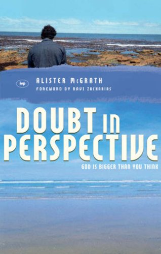Doubt In Perspective: God Is Bigger Than You Think