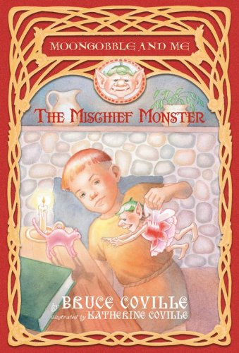 The Mischief Monster (Moongobble and Me #4)