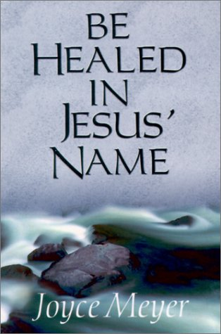 Be Healed in Jesus Name