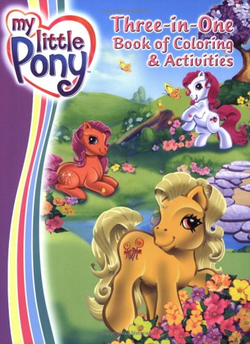 My Little Pony: Three-in-One Book of Coloring & Activities