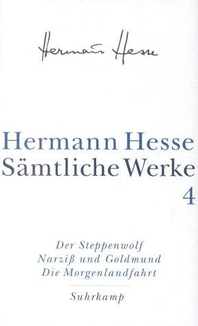 Der Steppenwolf, Narziß und Goldmund, Die Morgenlandfahrt (Sämtliche Werke: Band 4 Die Romane)