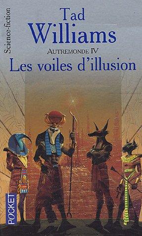 Autremonde. 4, Les voiles d'illusion