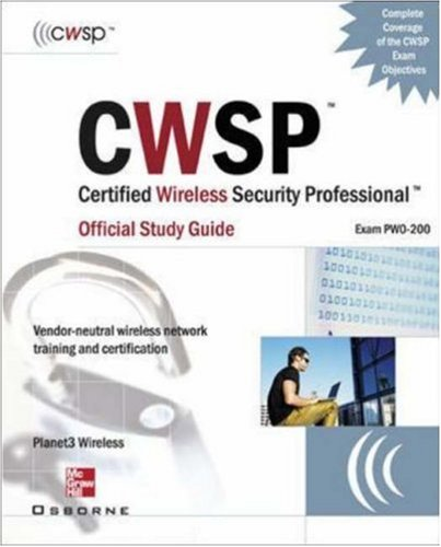 CWSP Certified Wireless Security Professional Official Study Guide: (Exam PW0-200)