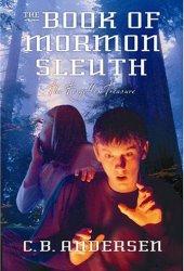 The Forgotten Treasure (The Book of Mormon Sleuth, Vol. 4)
