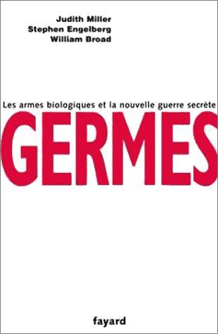 Germes: Les armes biologiques de la guerre secrète