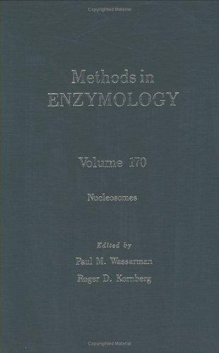 Methods in Enzymology, Volume 170: Nucleosomes