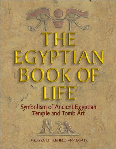The Egyptian Book Of Life, Symbolism Of Ancient Egyptian Temple And Tomb Art