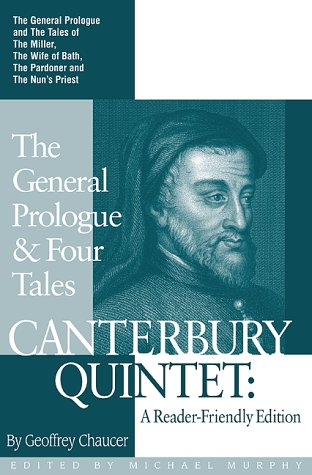 Canterbury Quintet: The General Prologue and Four Tales: A Reader-Friendly Edition