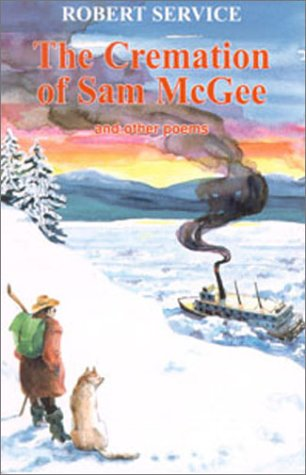 Cremation of Sam McGee and Other Poems
