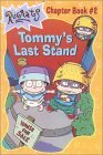 Tommy's Last Stand (Rugrats Chapter Book, #2)
