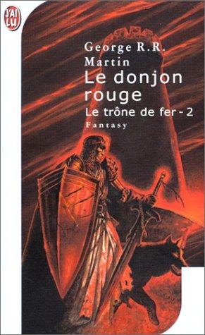 Le donjon rouge (Le trône de fer, #2)